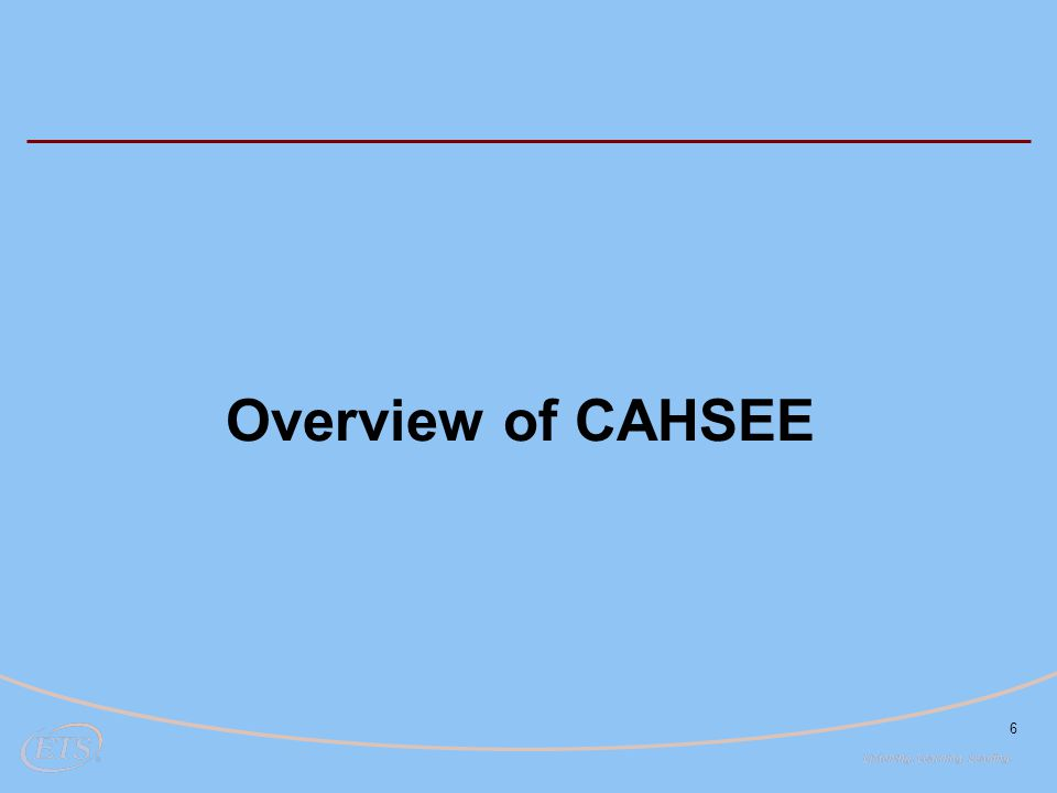 Overview of CAHSEE