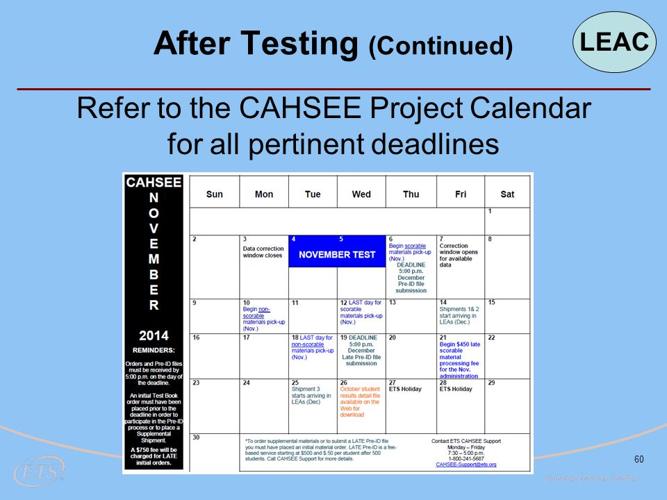 Refer to the CAHSEE Project Calendar for all pertinent deadlines