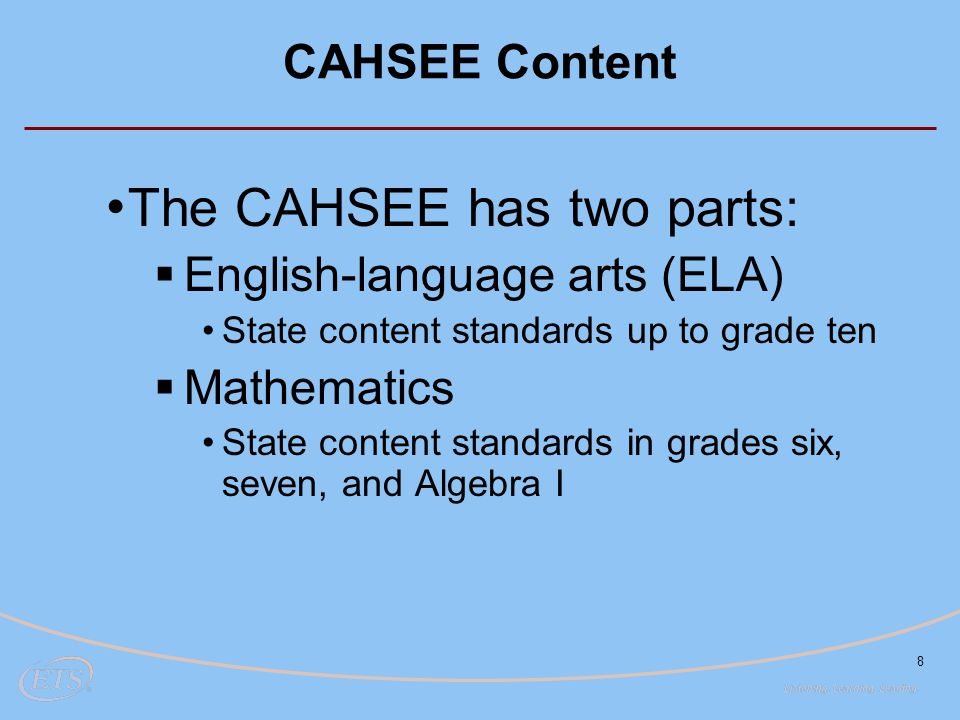 The CAHSEE has two parts: