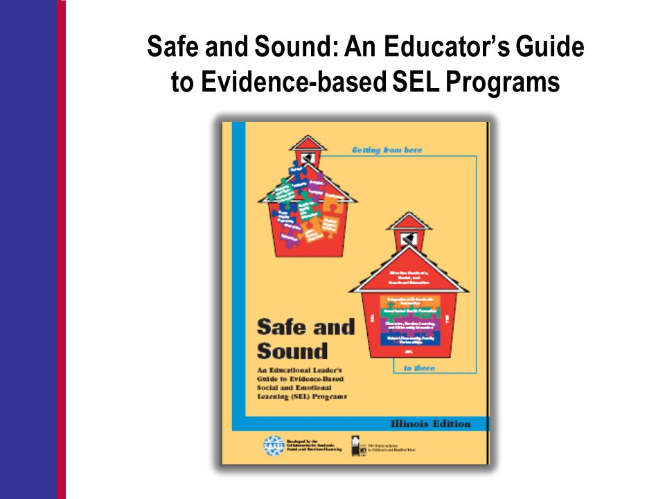 Safe and Sound: An Educator's Guide to Evidence-based SEL Programs