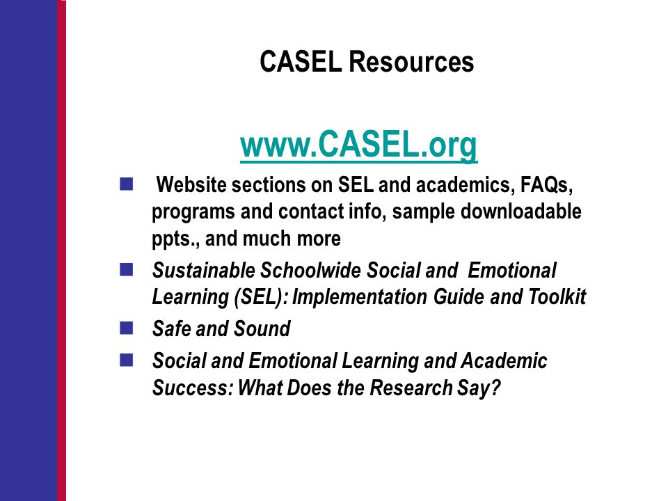 www.CASEL.org CASEL Resources