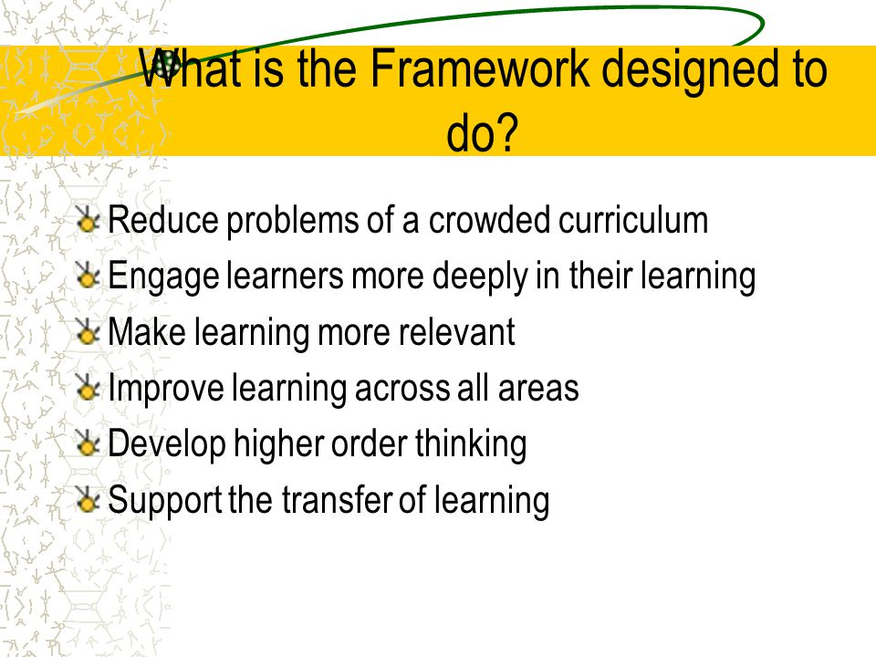 What is the Framework designed to do
