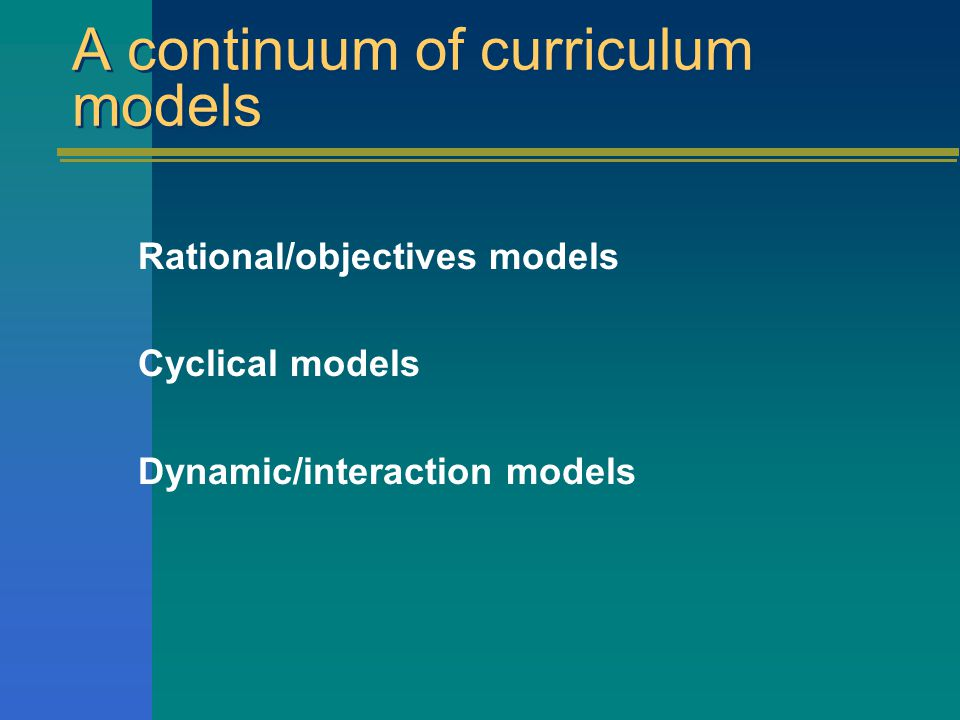 A continuum of curriculum models