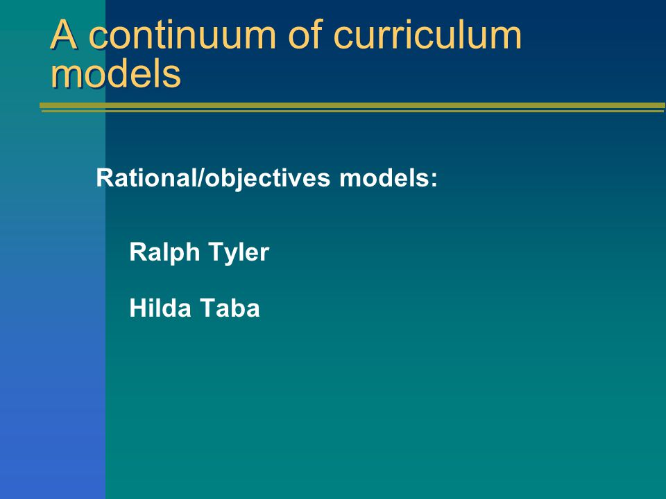 tyler and skilbeck curriculum Curriculum models : product model: process model curriculum studies in post-compulsory and adult education cheltenham: nelson-thornes stenhouse, l (1975) an introduction to curriculum research and development london, heinemann tyler, r w (1949) basic principles of curriculum.