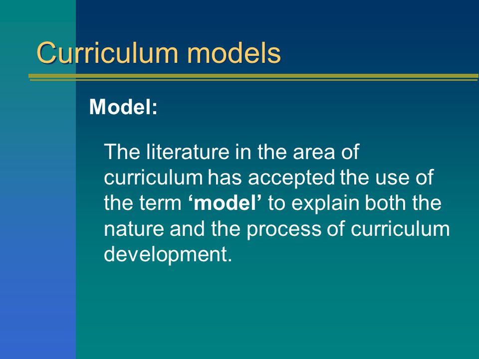 Curriculum models Model: