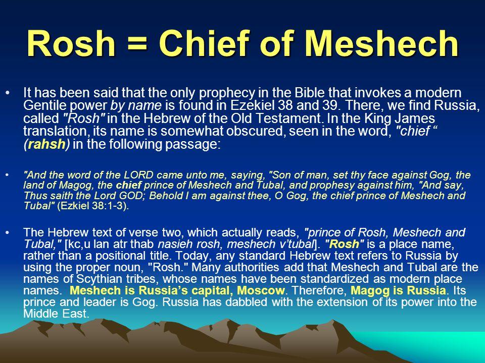 Rosh = Chief of Meshech