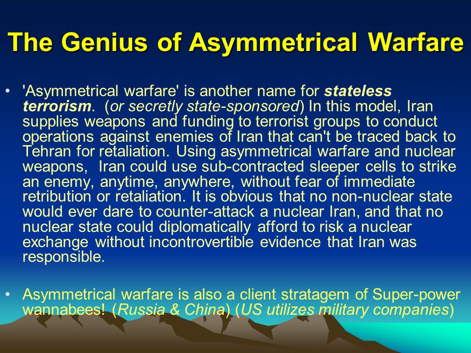 The Genius of Asymmetrical Warfare