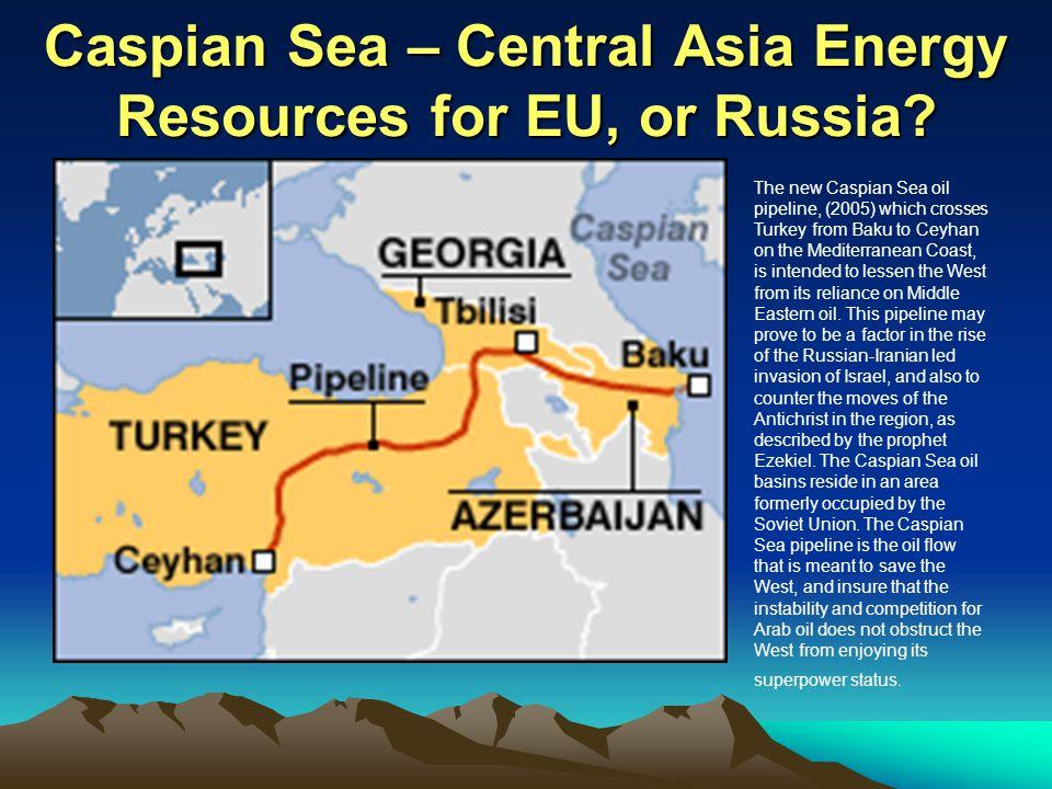 Caspian Sea – Central Asia Energy Resources for EU, or Russia