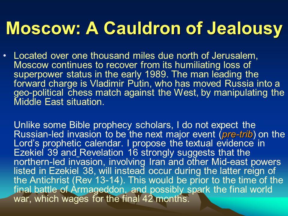 Moscow: A Cauldron of Jealousy