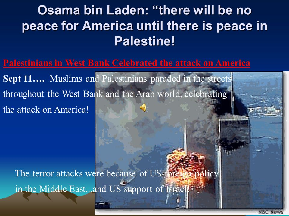 Osama bin Laden: there will be no peace for America until there is peace in Palestine!