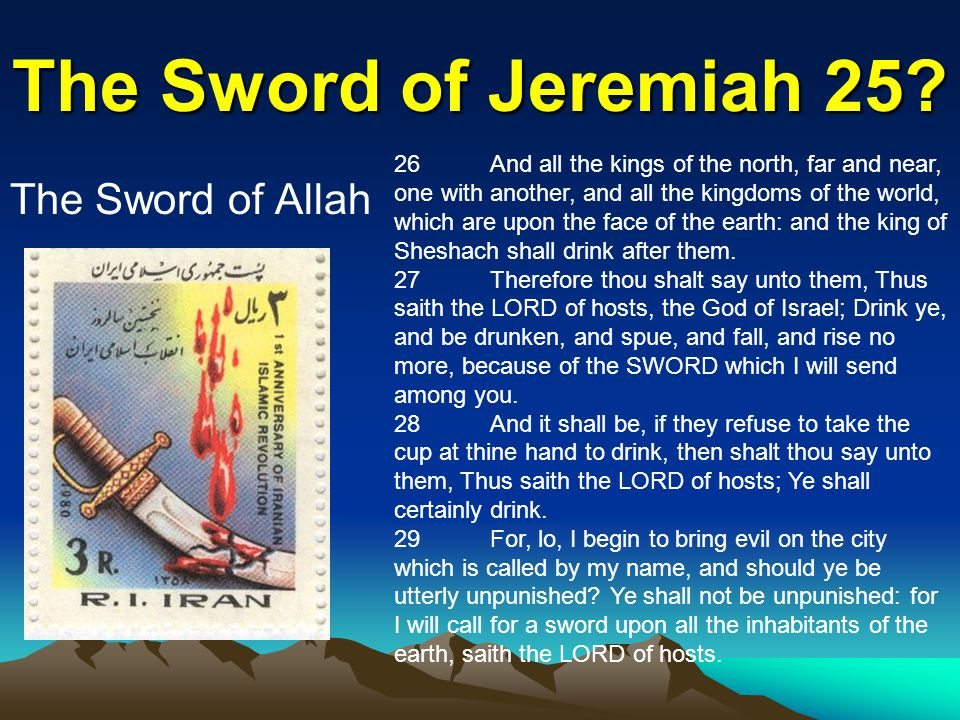 The Sword of Jeremiah 25 The Sword of Allah