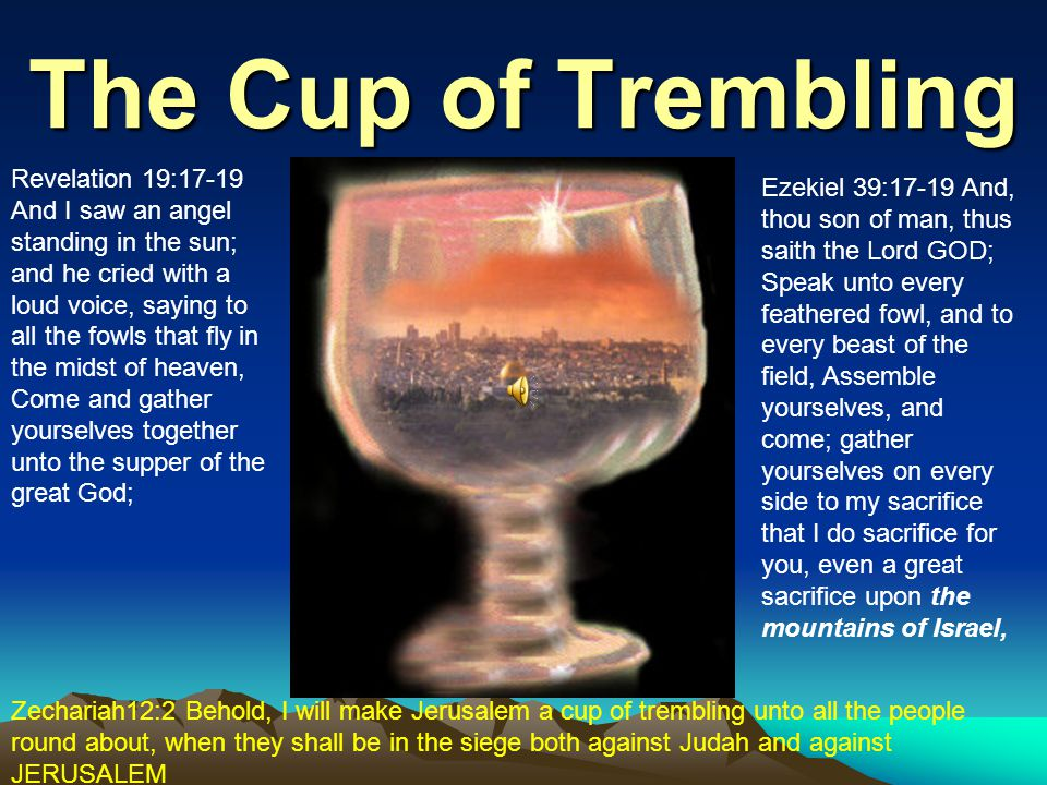 The Cup of Trembling