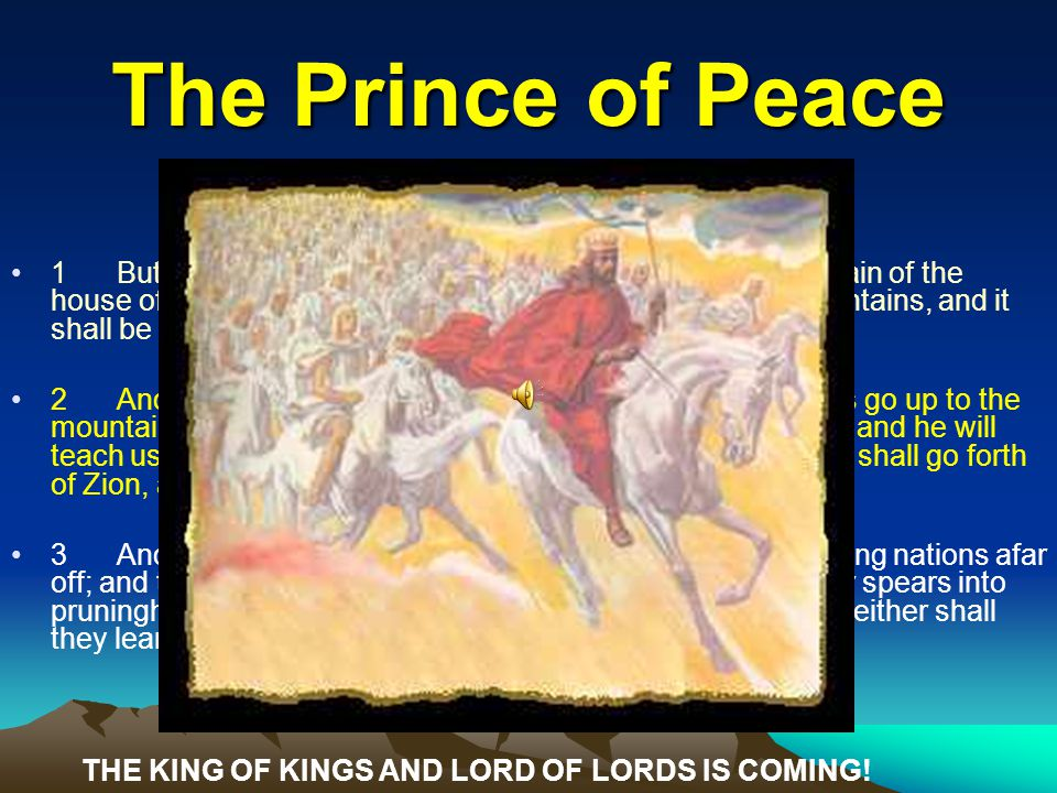 The Prince of Peace Isaiah 2:4 and Micah 4:1-3