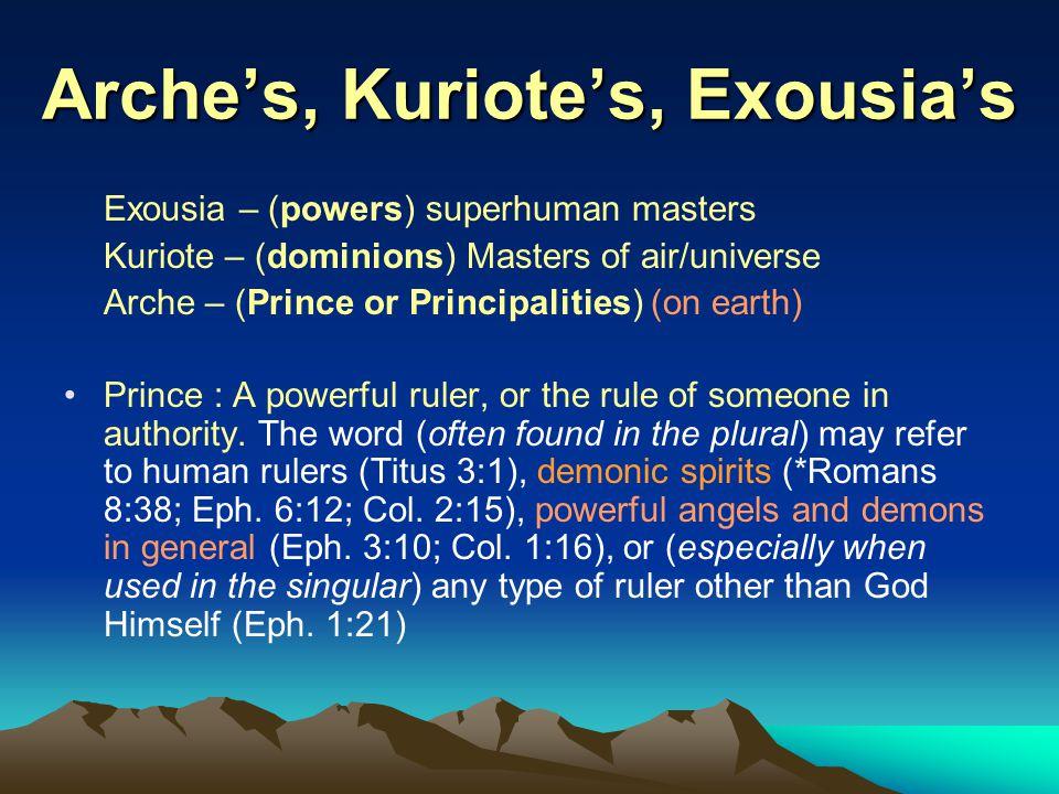 Arche's, Kuriote's, Exousia's