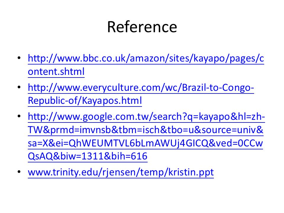Reference http://www.bbc.co.uk/amazon/sites/kayapo/pages/content.shtml