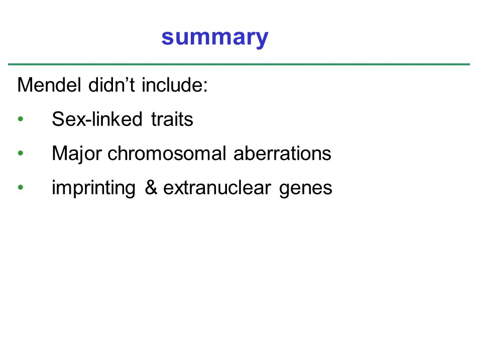 summary Mendel didn't include: Sex-linked traits
