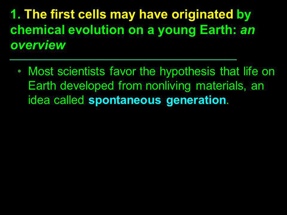 1. The first cells may have originated by chemical evolution on a young Earth: an overview