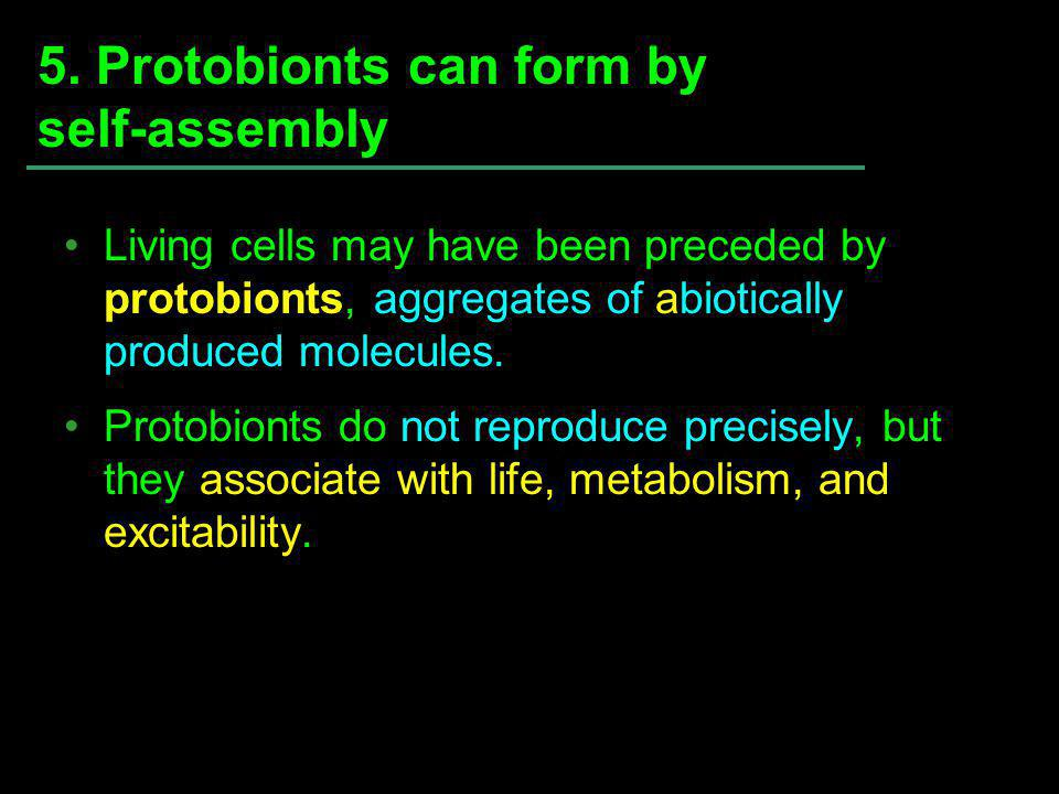 5. Protobionts can form by self-assembly