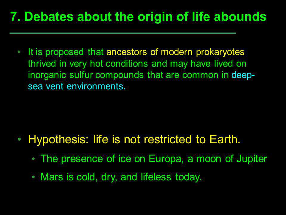 7. Debates about the origin of life abounds