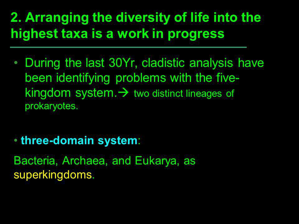 2. Arranging the diversity of life into the highest taxa is a work in progress