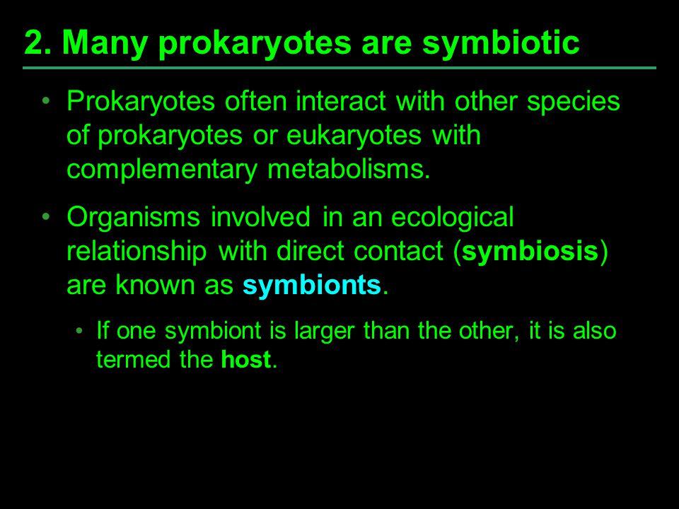 2. Many prokaryotes are symbiotic