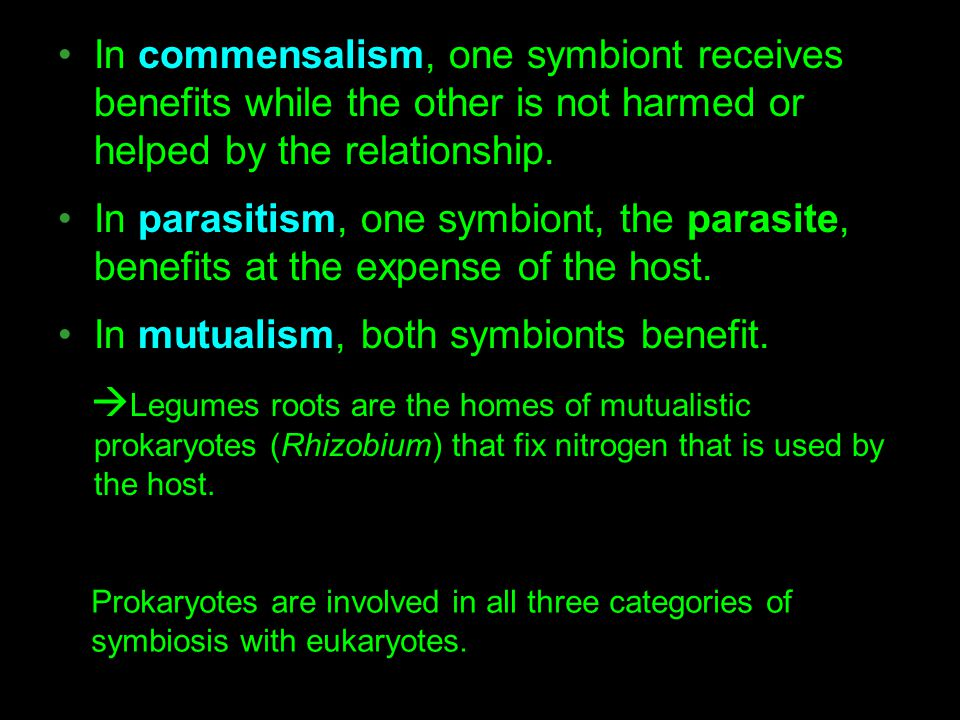 In mutualism, both symbionts benefit.