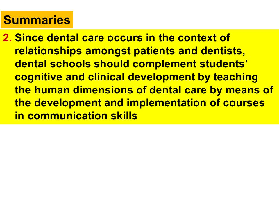 Summaries 2. Since dental care occurs in the context of