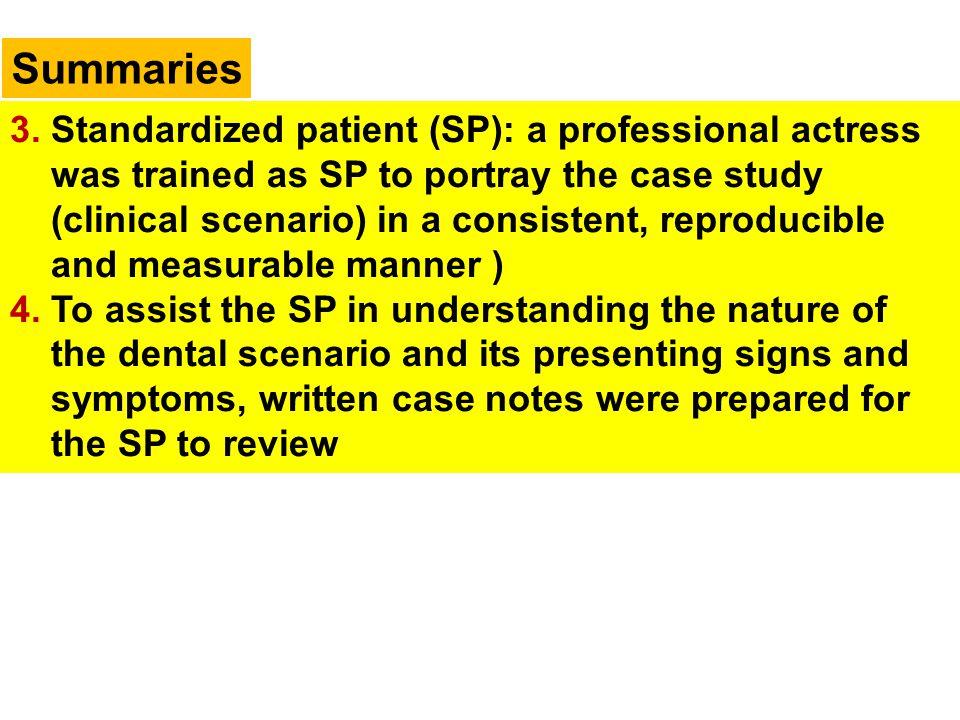 Summaries 3. Standardized patient (SP): a professional actress