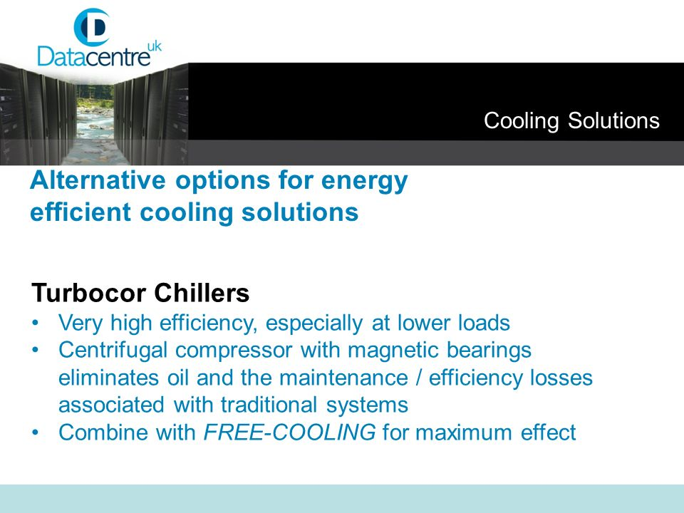 Alternative options for energy efficient cooling solutions