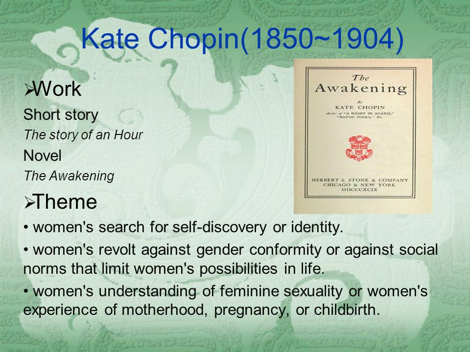 Kate Chopin(1850~1904) Work Theme Short story Novel
