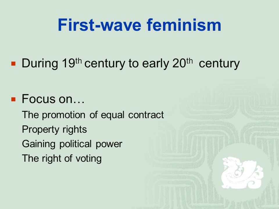 First-wave feminism During 19th century to early 20th century