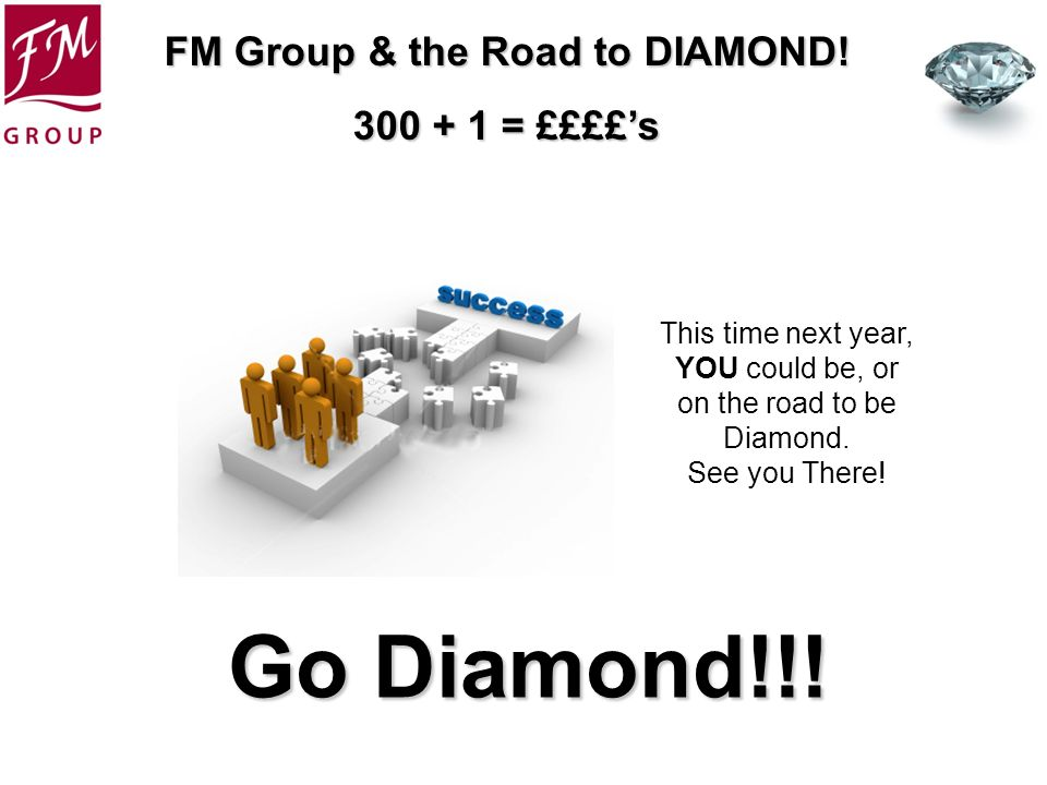 YOU could be, or on the road to be Diamond.