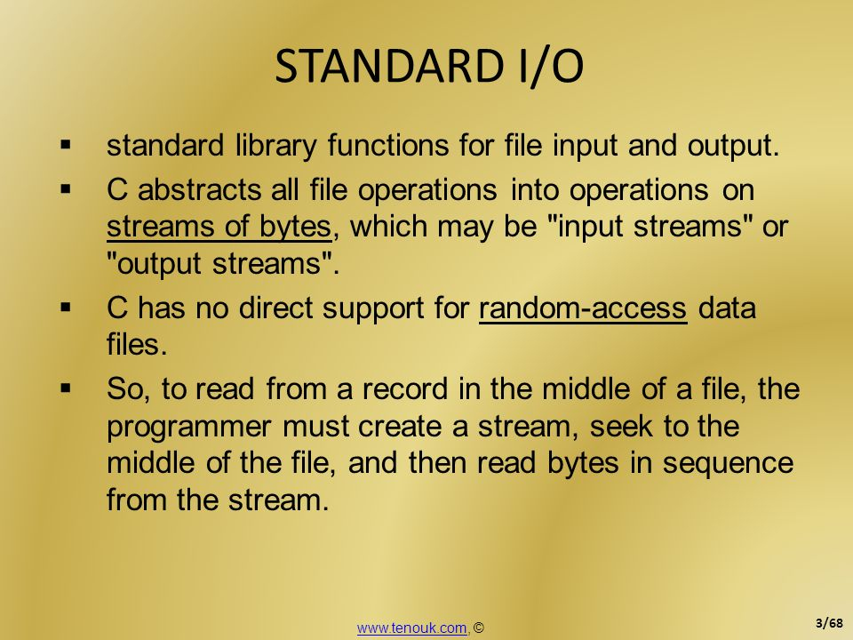 STANDARD I/O standard library functions for file input and output.