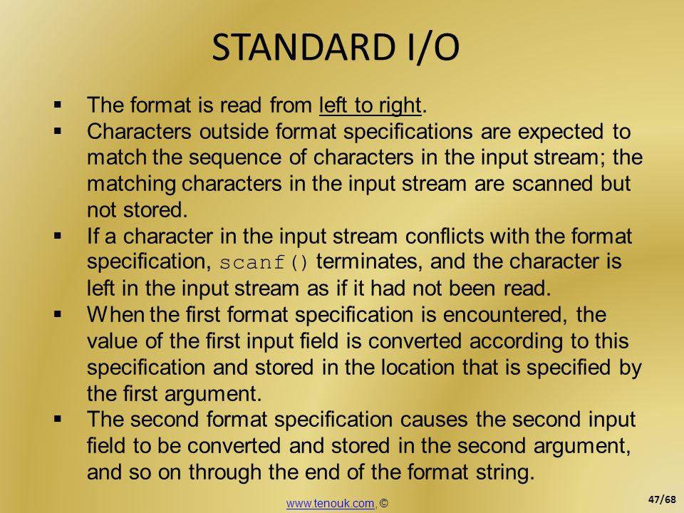 STANDARD I/O The format is read from left to right.