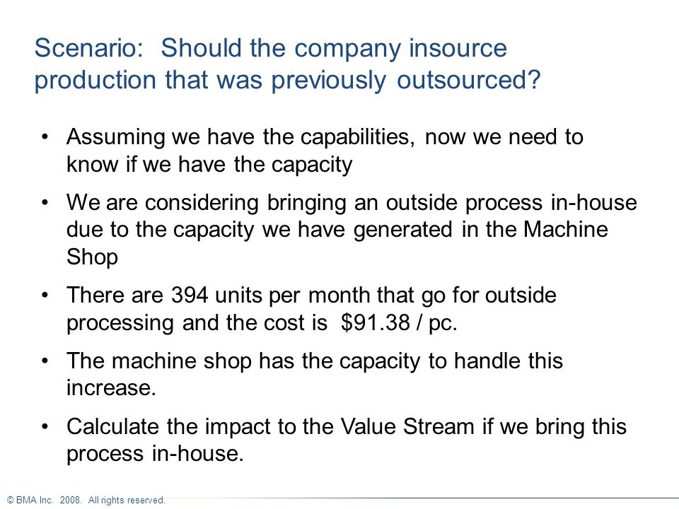 Scenario: Should the company insource production that was previously outsourced