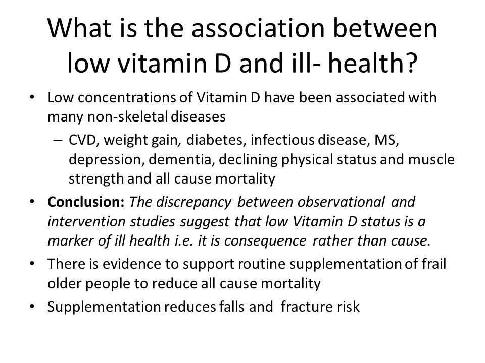 What is the association between low vitamin D and ill- health