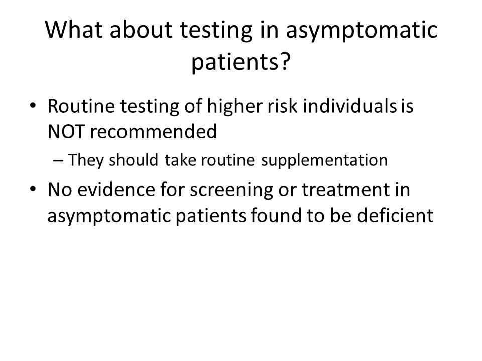 What about testing in asymptomatic patients