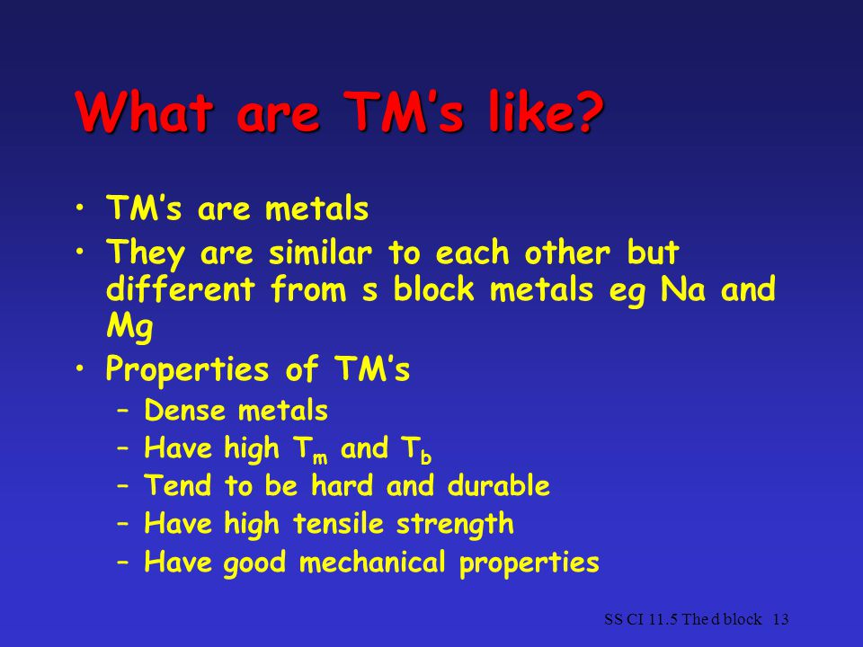 What are TM's like TM's are metals