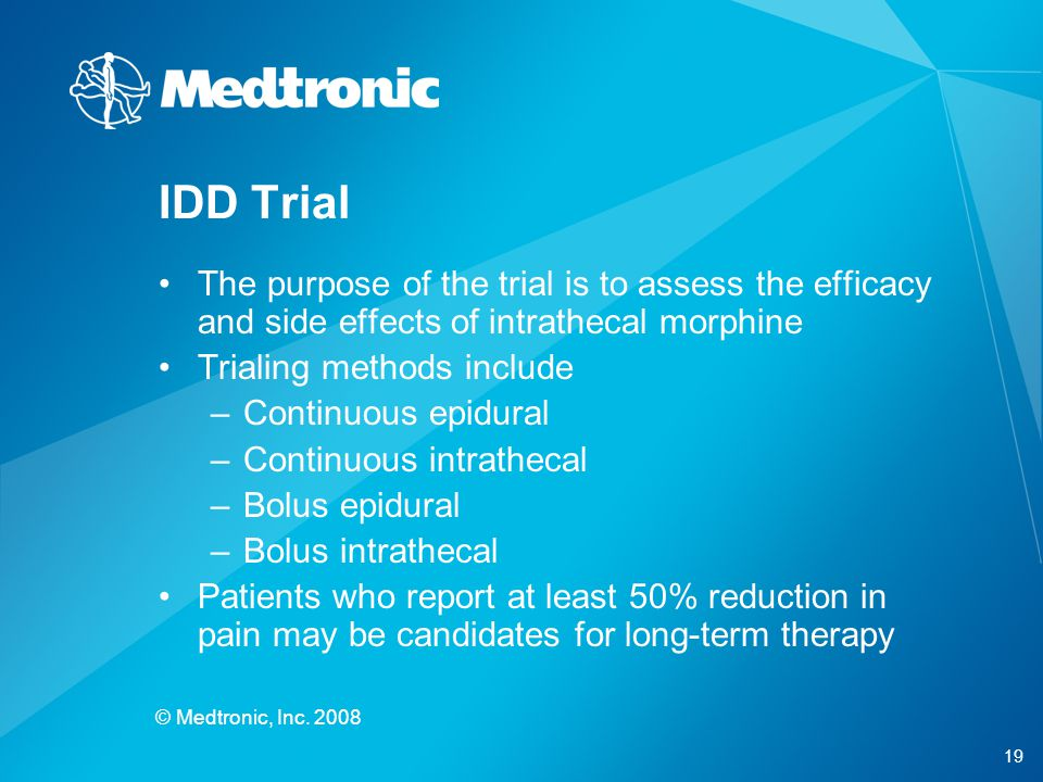 IDD Trial The purpose of the trial is to assess the efficacy and side effects of intrathecal morphine.