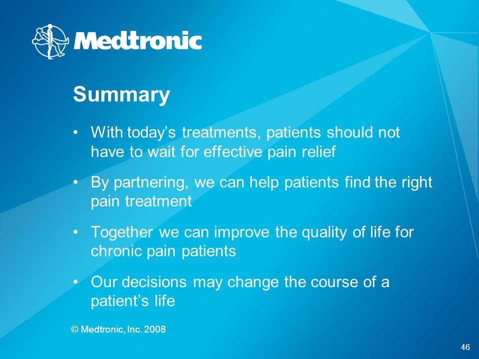 Summary With today's treatments, patients should not have to wait for effective pain relief.