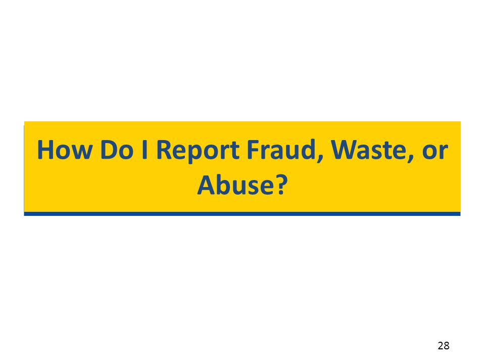 How Do I Report Fraud, Waste, or Abuse