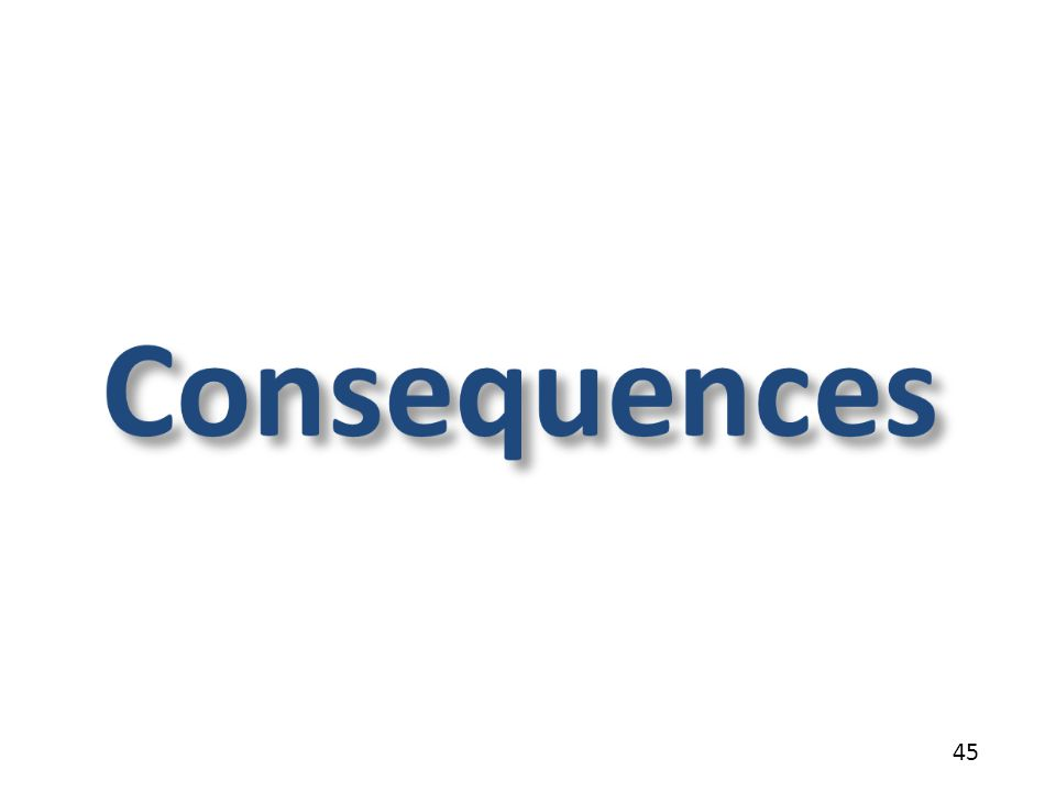 Consequences 45