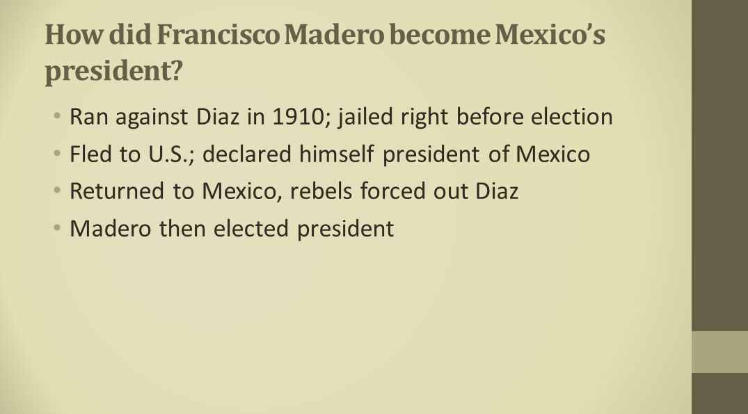 How did Francisco Madero become Mexico's president