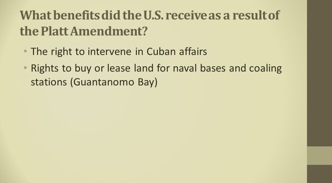 What benefits did the U.S. receive as a result of the Platt Amendment