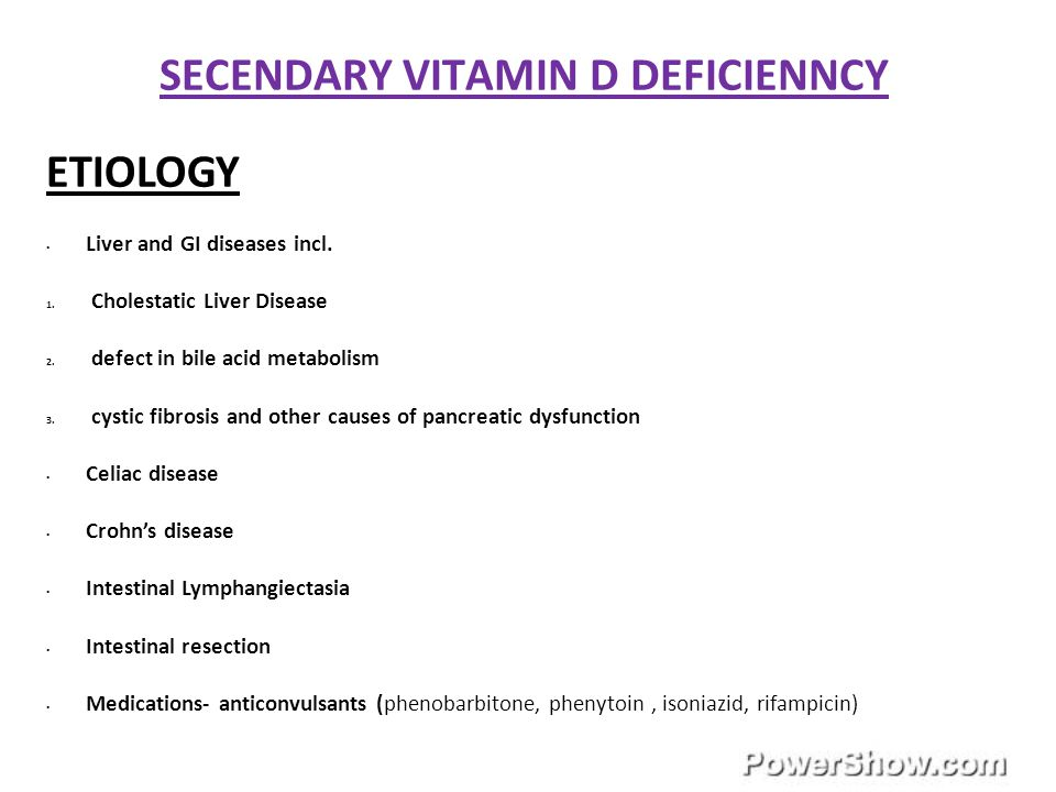 SECENDARY VITAMIN D DEFICIENNCY