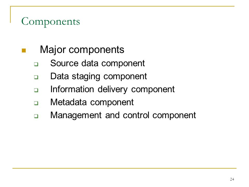 Components Major components Source data component