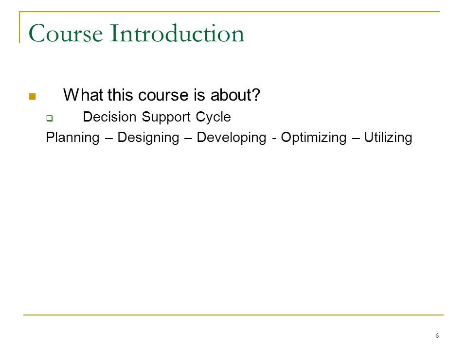 Course Introduction What this course is about Decision Support Cycle