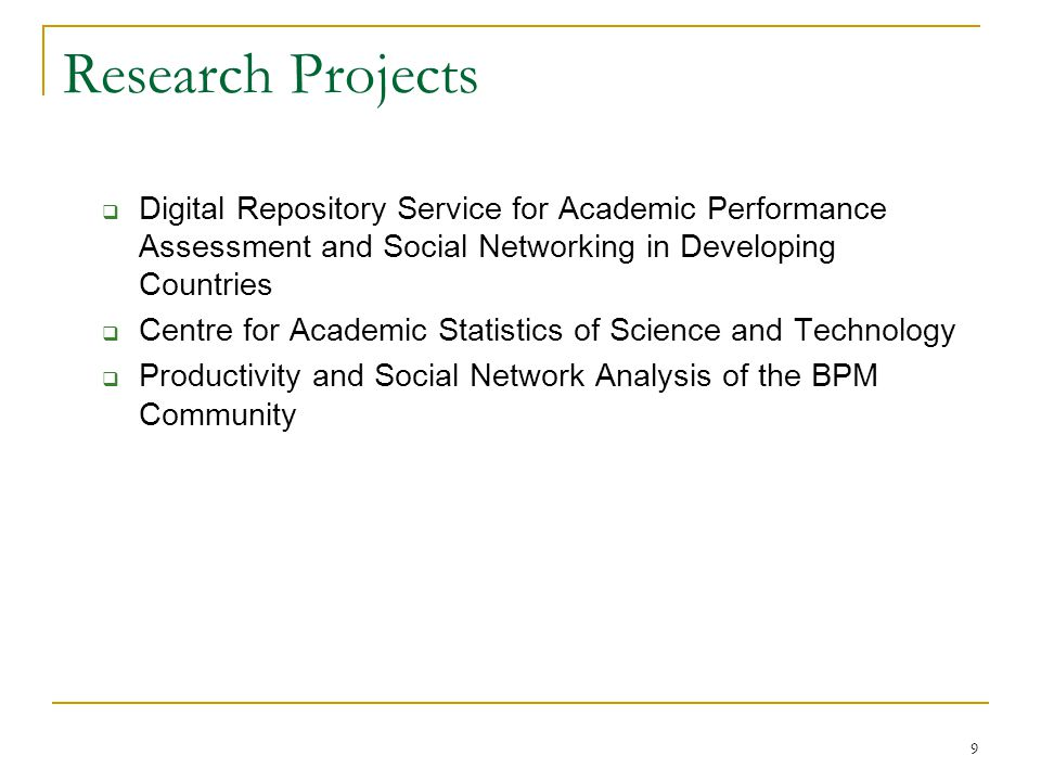 Research Projects Digital Repository Service for Academic Performance Assessment and Social Networking in Developing Countries.