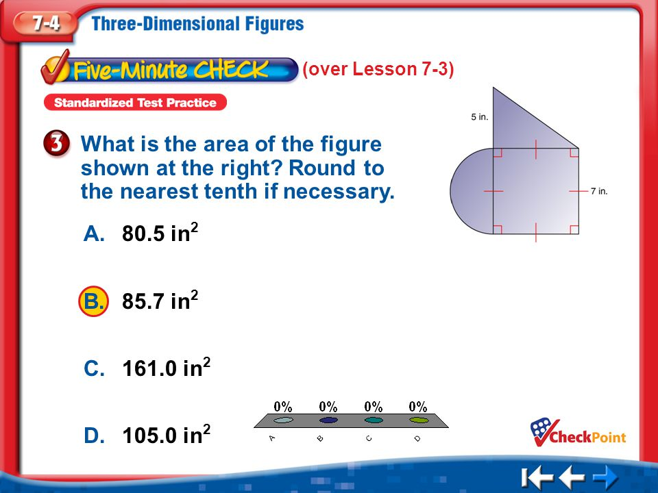 (over Lesson 7-3) What is the area of the figure shown at the right Round to the nearest tenth if necessary.