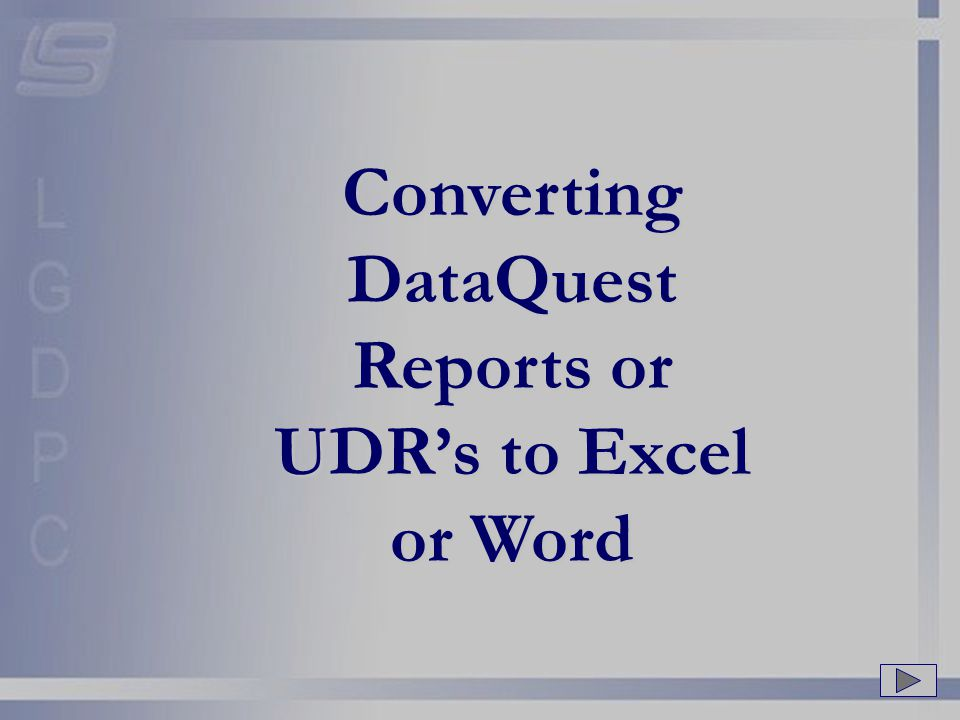 Converting DataQuest Reports or UDR's to Excel or Word
